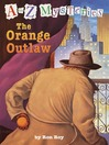 The Orange Outlaw (MP3): A to Z Mystery Series, Book 15